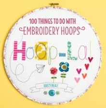 Hoop-La! : 100 things to do with embroidery hoops, Paperback Book