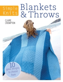 Simple Knits Blankets & Throws : 10 great designs to choose from, Paperback Book