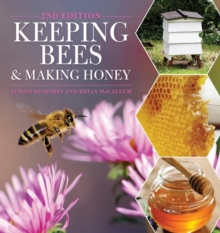 Keeping Bees and Making Honey : 2nd Edition, Paperback Book