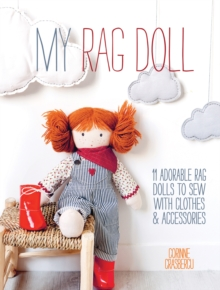 My Rag Doll : 11 adorable rag dolls to sew with clothes and accessories, Paperback Book