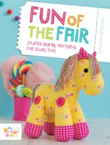 Fun of the Fair : Stuffed Animal Patterns for Sewn Toys, Paperback / softback Book
