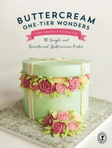 Buttercream One-Tier Wonders : 30 Simple and Sensational Buttercream Cakes, Paperback Book