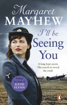 I'll Be Seeing You : A spellbinding and emotional wartime novel of love and secrets, EPUB eBook