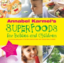 Annabel Karmel's Superfoods for Babies and Children, EPUB eBook
