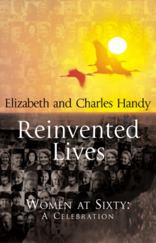 Reinvented Lives : Women at Sixty: A Celebration, EPUB eBook