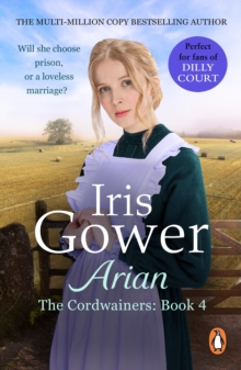 Arian (The Cordwainers: 4) : A heartbreaking and emotional Welsh saga you won t be able to put down..., EPUB eBook