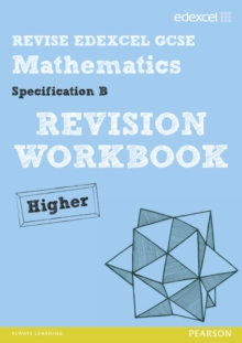 REVISE Edexcel GCSE Mathematics Spec B Higher Revision Workbook, Paperback Book