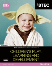 BTEC National Children's Play, Learning and Development : Student Book  1, Paperback Book