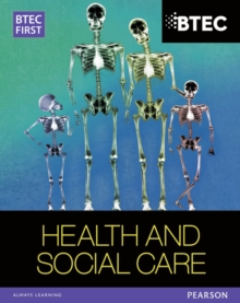BTEC First in Health and Social Care Student Book, Paperback / softback Book
