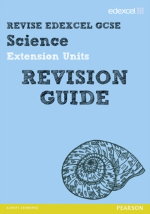 Revise Edexcel: Edexcel GCSE Science Extension Units Revision Guide, Paperback Book