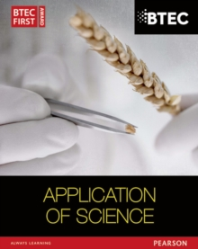 BTEC First in Applied Science: Application of Science Student Book, Paperback Book