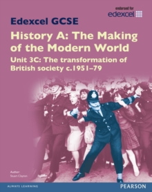 Edexcel GCSE History A The Making of the Modern World: Unit 3C The transformation of British society c1951-79 SB 2013, Paperback Book