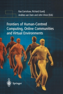 Frontiers of Human-Centered Computing, Online Communities and Virtual Environments, Paperback / softback Book