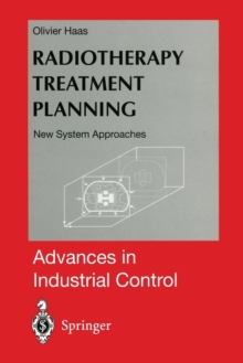 Radiotherapy Treatment Planning : New System Approaches, Paperback / softback Book