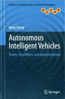 Autonomous Intelligent Vehicles : Theory, Algorithms, and Implementation, Hardback Book