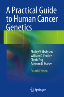 A Practical Guide to Human Cancer Genetics, Hardback Book