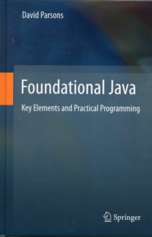 Foundational Java : Key Elements and Practical Programming, Hardback Book