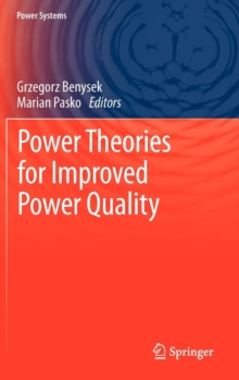 Power Theories for Improved Power Quality, Hardback Book
