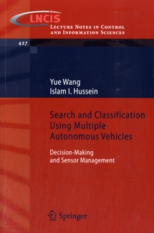 Search and Classification Using Multiple Autonomous Vehicles : Decision-Making and Sensor Management, Paperback / softback Book