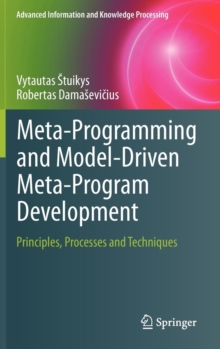 Meta-Programming and Model-Driven Meta-Program Development : Principles, Processes and Techniques, Hardback Book