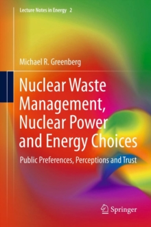 Nuclear Waste Management, Nuclear Power, and Energy Choices : Public Preferences, Perceptions, and Trust, Hardback Book