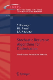 Stochastic Recursive Algorithms for Optimization : Simultaneous Perturbation Methods, Paperback / softback Book
