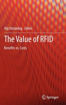 The Value of RFID : Benefits vs. Costs, Hardback Book