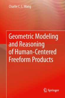 Geometric Modeling and Reasoning of Human-Centered Freeform Products, Hardback Book