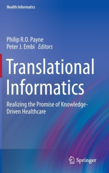 Translational Informatics : Realizing the Promise of Knowledge-driven Healthcare, Hardback Book