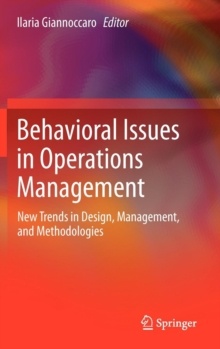 Behavioral Issues in Operations Management : New Trends in Design, Management, and Methodologies, Hardback Book