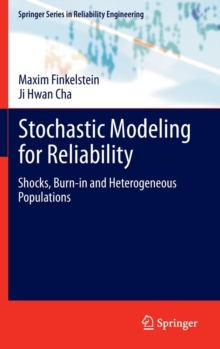 Stochastic Modeling for Reliability : Shocks, Burn-in and Heterogeneous populations, Hardback Book