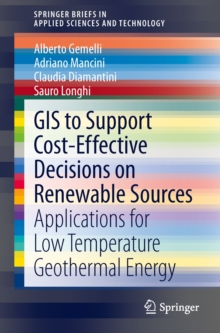 GIS to Support Cost-effective Decisions on Renewable Sources : Applications for low temperature geothermal energy, Paperback / softback Book