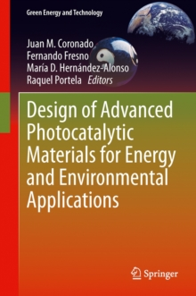 Design of Advanced Photocatalytic Materials for Energy and Environmental Applications, Hardback Book