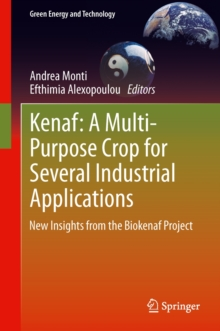 Kenaf: A Multi-Purpose Crop for Several Industrial Applications : New Insights from the Biokenaf Project, Hardback Book