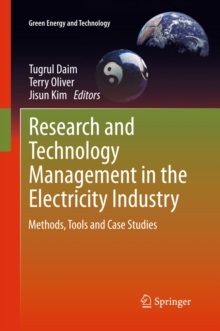 Research and Technology Management in the Electricity Industry : Methods, Tools and Case Studies, Hardback Book