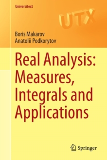 Real Analysis: Measures, Integrals and Applications, Paperback / softback Book