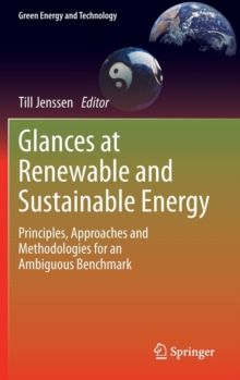 Glances at Renewable and Sustainable Energy : Principles, Approaches and Methodologies for an Ambiguous Benchmark, Hardback Book