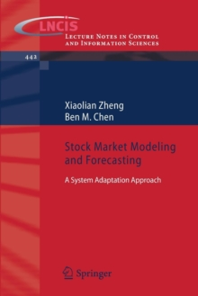 Stock Market Modeling and Forecasting : A System Adaptation Approach, Paperback / softback Book