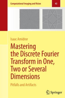 Mastering the Discrete Fourier Transform in One, Two or Several Dimensions : Pitfalls and Artifacts, Hardback Book