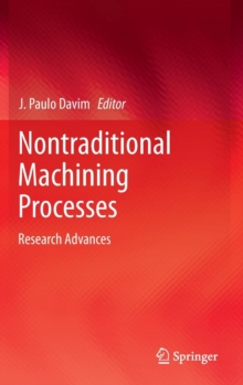 Nontraditional Machining Processes : Research Advances, Hardback Book