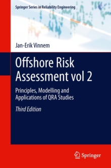 Offshore Risk Assessment vol 2. : Principles, Modelling and Applications of QRA Studies, Hardback Book