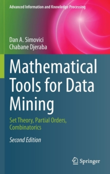 Mathematical Tools for Data Mining : Set Theory, Partial Orders, Combinatorics, Hardback Book
