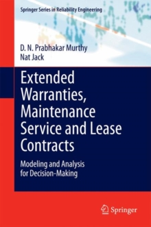 Extended Warranties, Maintenance Service and Lease Contracts : Modeling and Analysis for Decision-Making, Hardback Book