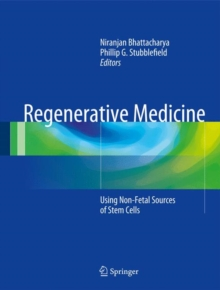 Regenerative Medicine : Using Non-Fetal Sources of Stem Cells, Hardback Book