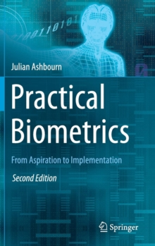 Practical Biometrics : From Aspiration to Implementation, Hardback Book
