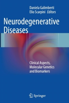 Neurodegenerative Diseases : Clinical Aspects, Molecular Genetics and Biomarkers, Paperback / softback Book