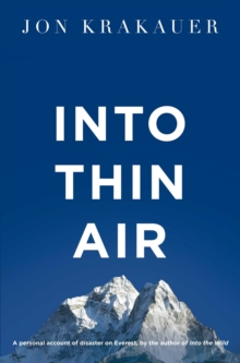 Into Thin Air : A Personal Account of the Everest Disaster, Paperback Book
