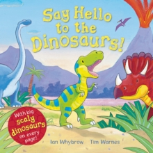Say Hello to the Dinosaurs!, Paperback Book