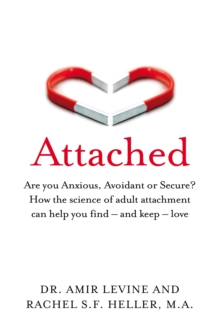 Attached : Are you Anxious, Avoidant or Secure? How the science of adult attachment can help you find - and keep - love, EPUB eBook