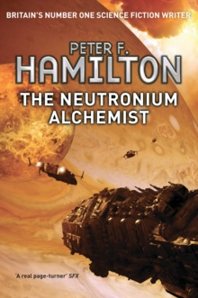 The Neutronium Alchemist : The Nights Dawn Trilogy Book 2, Paperback Book